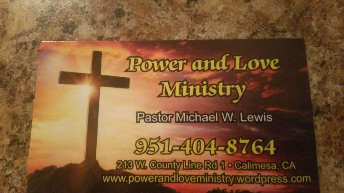 POWER AND LOVE MINISTRY Church Address In Calimesa California, Join Us In Our Weekly Bible Study Service 7:00PM